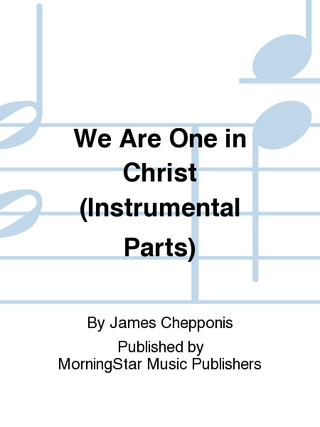 We Are One in Christ (Instrumental Parts)
