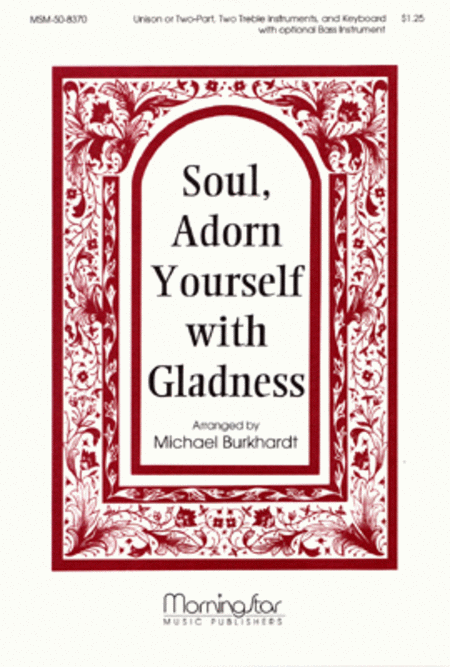Soul, Adorn Yourself with Gladness (Instrumental Parts)