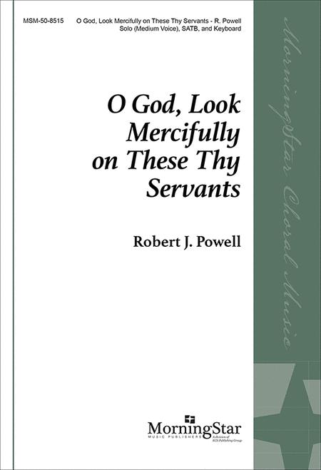 O God, Look Mercifully on These Thy Servants