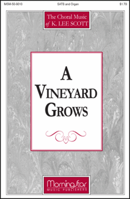 A Vineyard Grows (Choral Score)