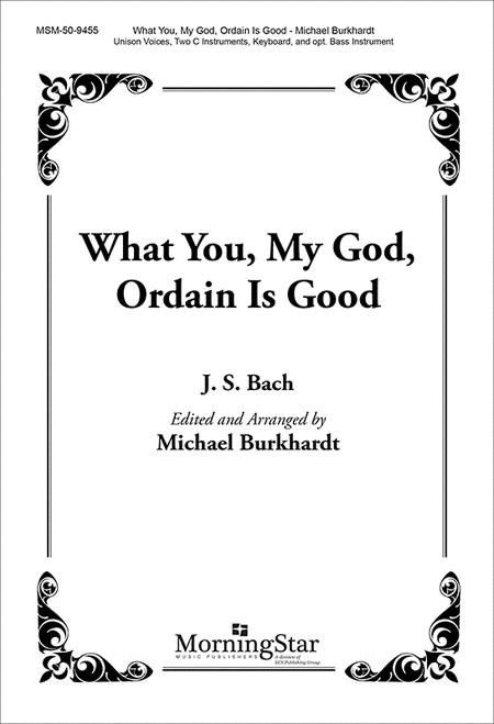What You, My God, Ordain Is Good (Choral Score)