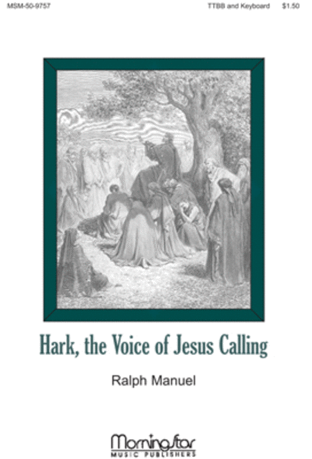 Hark, the Voice of Jesus Calling (TTB/TBB/TTBB)