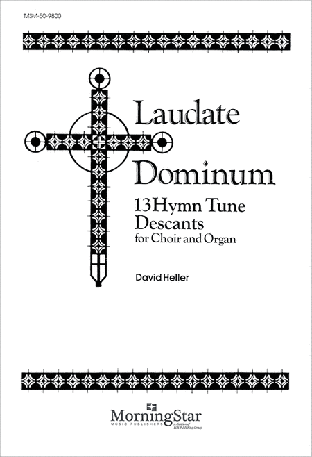Laudate Dominum: 13 Hymntune Descants for Choir and Organ