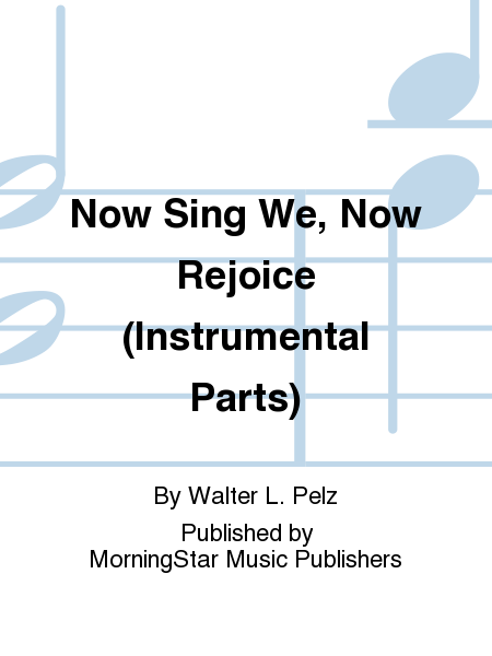 Now Sing We, Now Rejoice (Instrumental Parts)