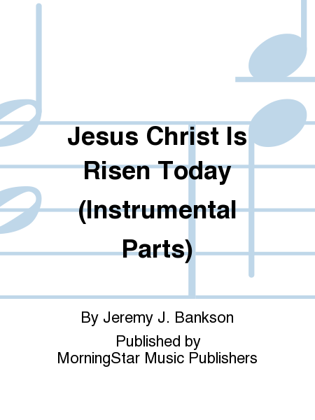 Jesus Christ Is Risen Today (Instrumental Parts)