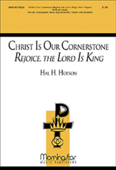 Christ Is Our Cornerstone Rejoice, the Lord Is King (Choral Score)