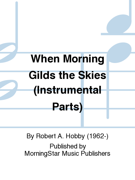 When Morning Gilds the Skies (Instrumental Parts)