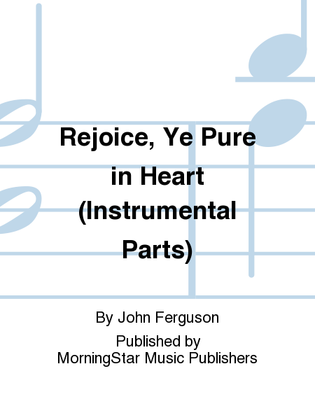 Rejoice, Ye Pure in Heart (Instrumental Parts)