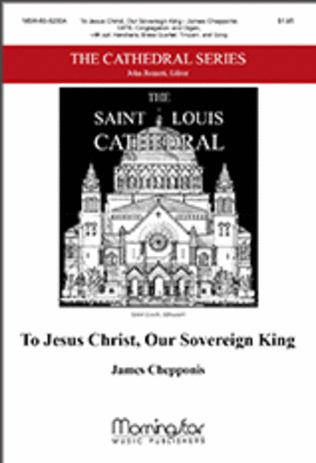 To Jesus Christ, Our Sovereign King (Choral Score)