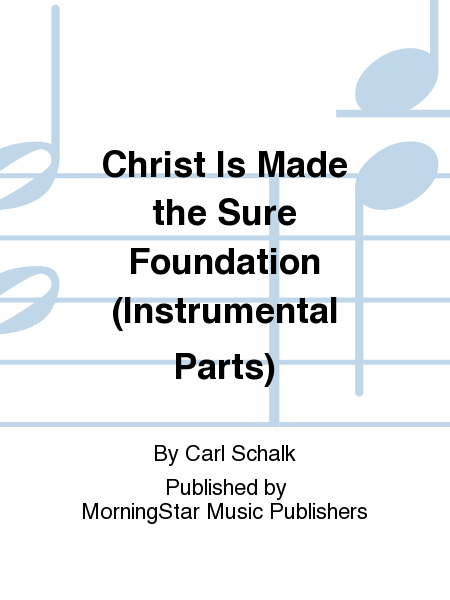 Christ Is Made the Sure Foundation (Instrumental Parts)