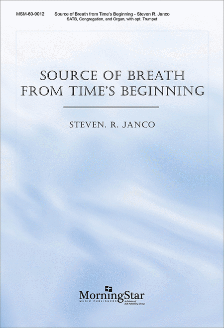 Source of Breath from Time's Beginning (Choral Score)