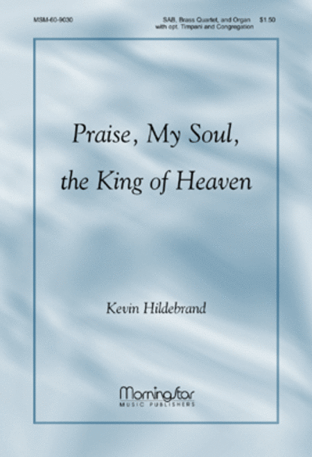Praise, My Soul, the King of Heaven (Choral Score)