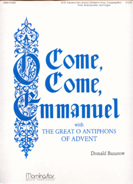The Great O Antiphons of Advent: O Come, O Come, Emmanuel (Full Score)