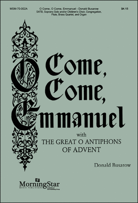 The Great O Antiphons of Advent: O Come, O Come, Emmanuel (Choral Score)