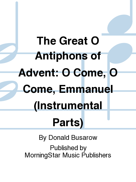 The Great O Antiphons of Advent: O Come, O Come, Emmanuel (Instrumental Parts)