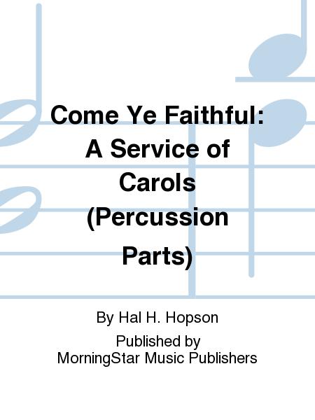 Come Ye Faithful: A Service of Carols (Percussion Parts)