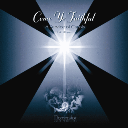 Come Ye Faithful: A Service of Carols (CD Recording)