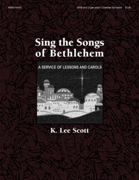 Sing the Songs of Bethlehem (Choral Score)