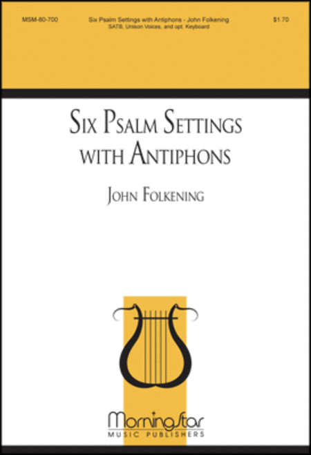 Six Psalm Settings with Antiphons