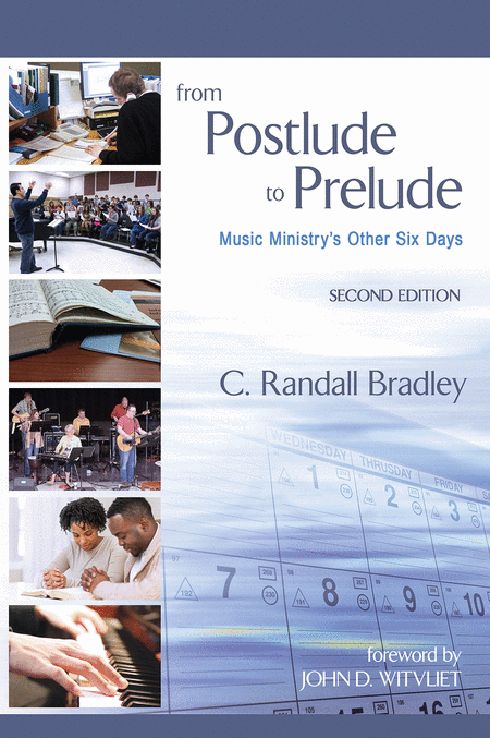 From Postlude to Prelude: Music Ministry's Other Six Days 2nd Edition