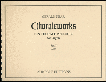 Choraleworks I: Ten Chorale Preludes for Organ