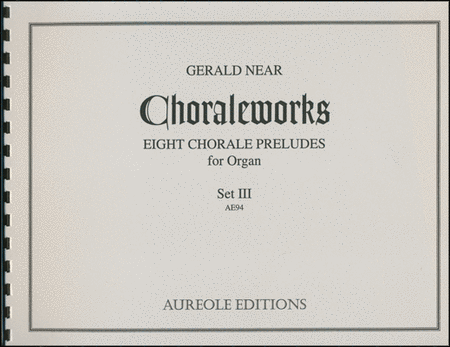 Choraleworks III: Eight Chorale Preludes