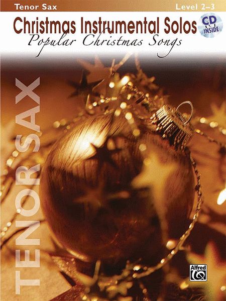 Christmas Instrumental Solos: Popular Christmas Songs - Tenor Saxophone