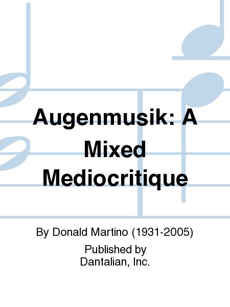 Augenmusik: A Mixed Mediocritique