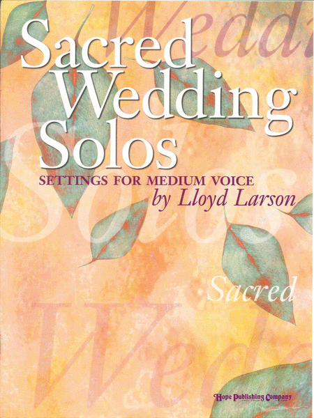 Sacred Wedding Solos Sheet Music By Lloyd Larson