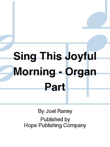 Sing This Joyful Morning - Organ Part