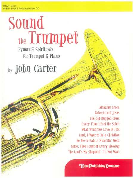 Sound the Trumpet: Hymns & Spirituals For Trumpet & Piano