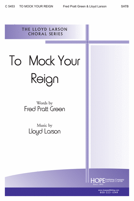 To Mock Your Reign
