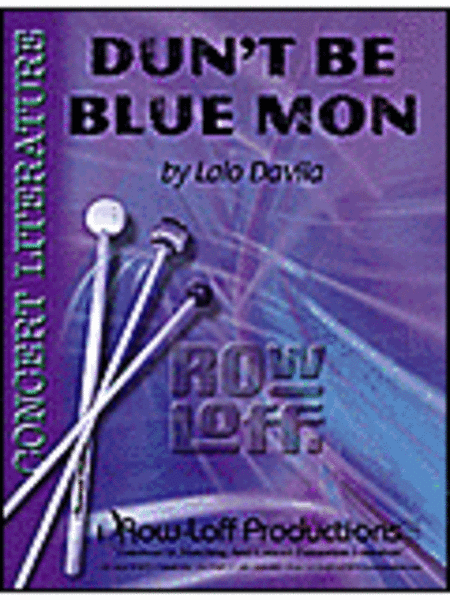Dun't Be Blue Mon