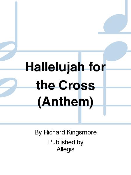 Hallelujah for the Cross (Anthem)