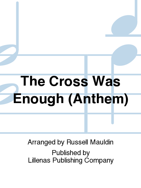 The Cross Was Enough (Anthem)