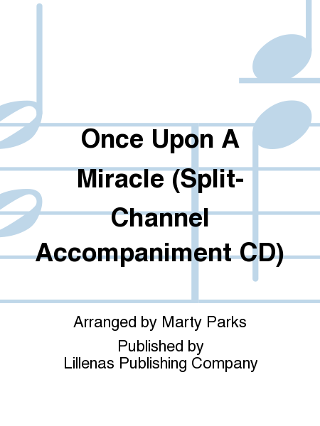 Once Upon A Miracle (Split-Channel Accompaniment CD)