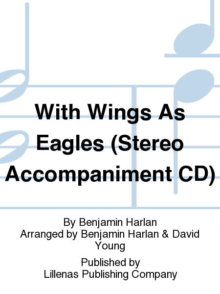 With Wings As Eagles (Stereo Accompaniment CD)