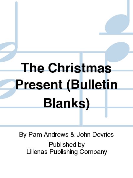The Christmas Present (Bulletin Blanks)