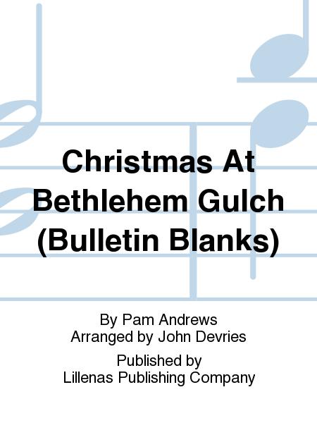Christmas At Bethlehem Gulch (Bulletin Blanks)
