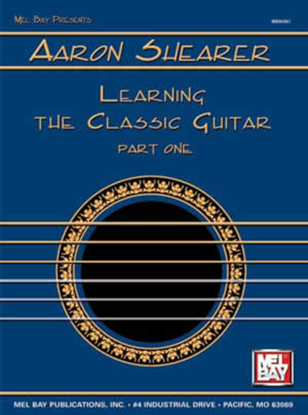 Aaron Shearer Learning The Classic Guitar Part 1