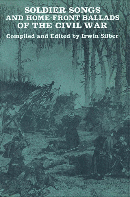 Soldier Songs and Home-Front Ballads of the Civil War