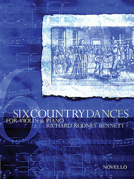 Richard Rodney Bennett: Six Country Dances (Violin/Piano)