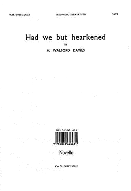 H. Walford Davies: Had We But Hearkened To Thy Word