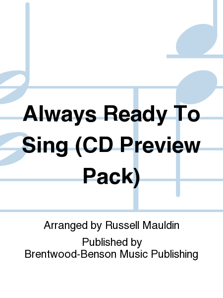 Always Ready To Sing (CD Preview Pack)