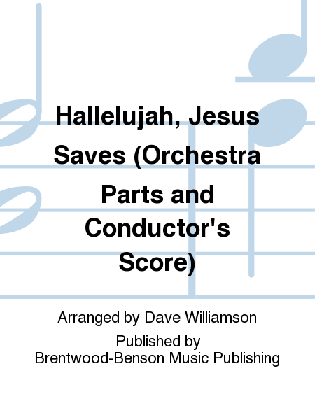 Hallelujah, Jesus Saves (Orchestra Parts and Conductor's Score)