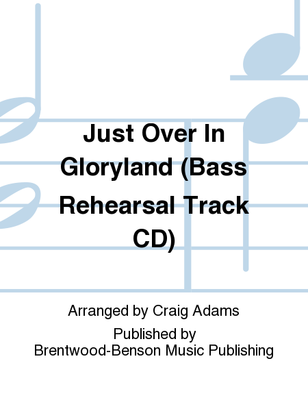 Just Over In Gloryland (Bass Rehearsal Track CD)