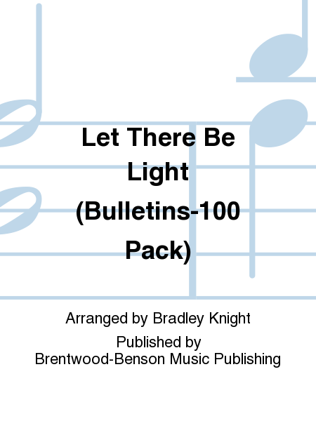 Let There Be Light (Bulletins-100 Pack)