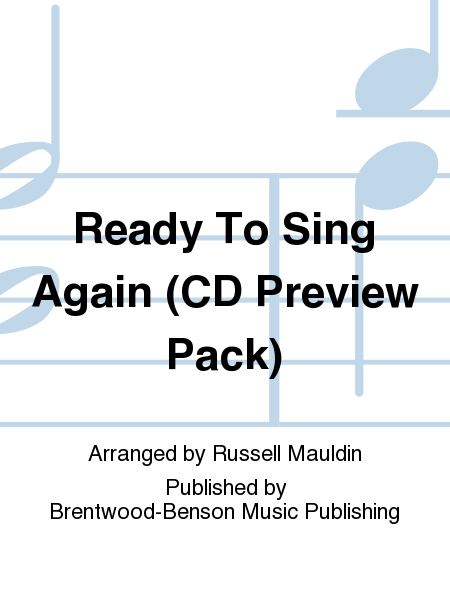 Ready To Sing Again (CD Preview Pack)