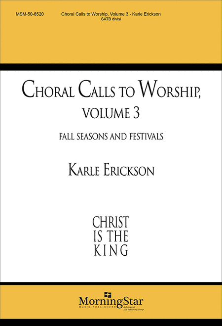 Choral Calls to Worship, Volume 3: Fall Seasons and Festivals