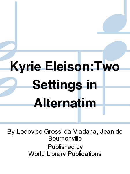 Kyrie Eleison:Two Settings in Alternatim